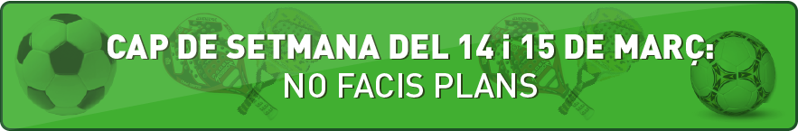 no facis plans del 14 i 15 de març